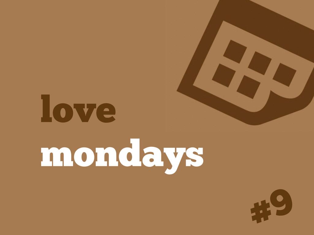 love mondays #9