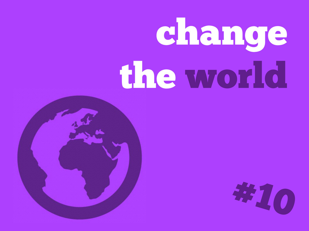 change the world #10