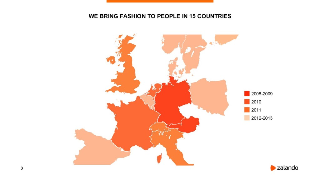 3 WE BRING FASHION TO PEOPLE IN 15 COUNTRIES 20...