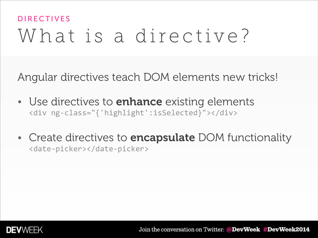 Angular directives teach DOM elements new trick...