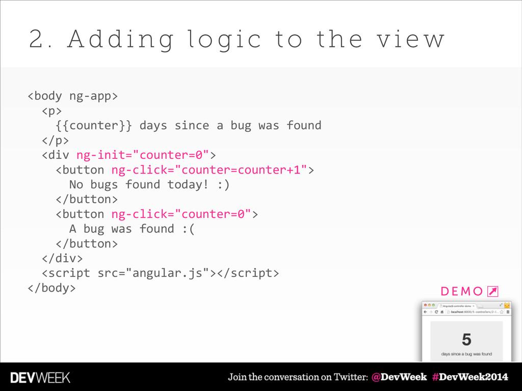 <body ng-‐app>    <p>      {{counter}...