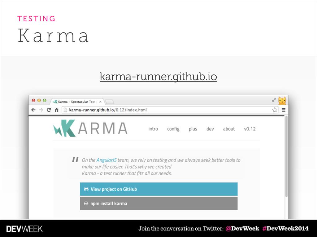 K a r m a T E S T I N G karma-runner.github.io