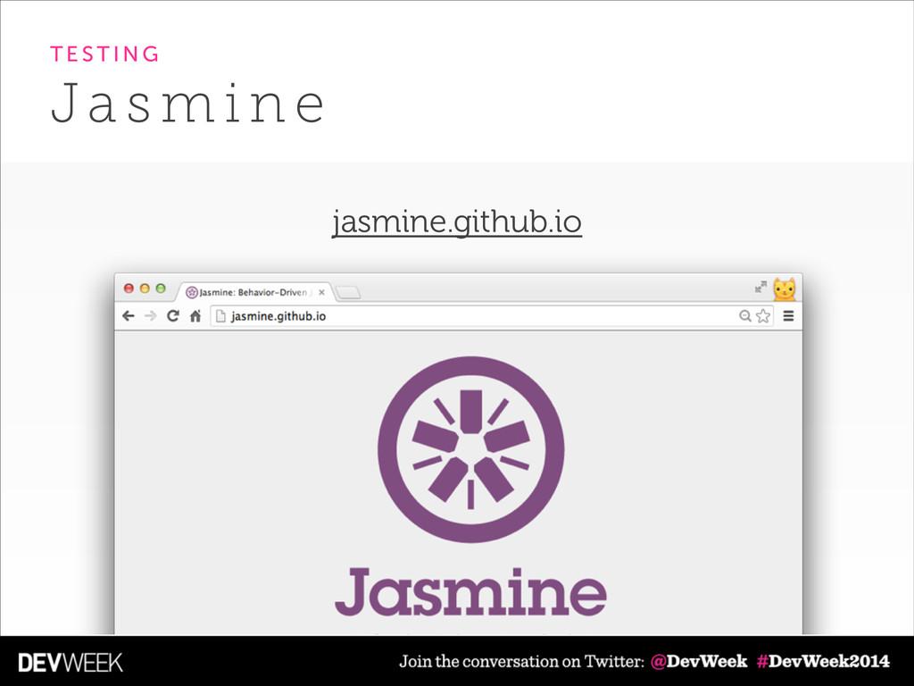 Ja s m i n e T E S T I N G jasmine.github.io
