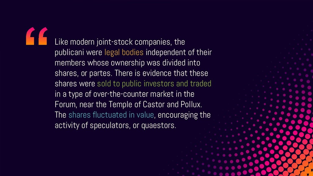 Like modern joint-stock companies, the publican...