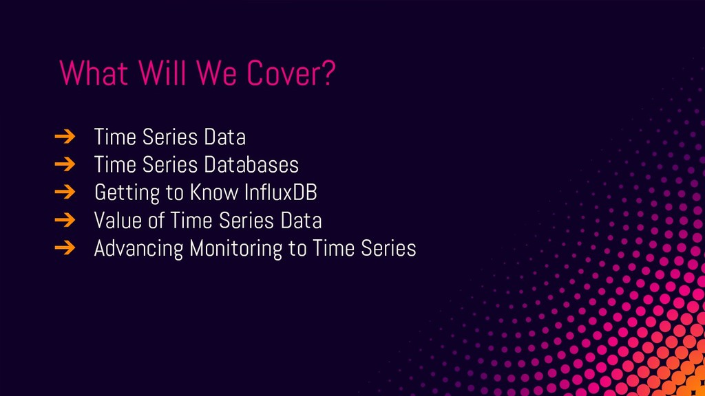 What Will We Cover? ➔ Time Series Data ➔ Time S...