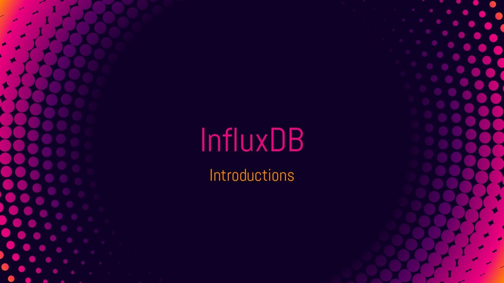 InfluxDB Introductions