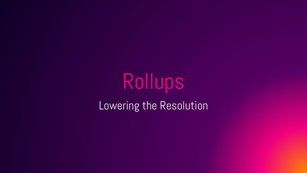Rollups Lowering the Resolution