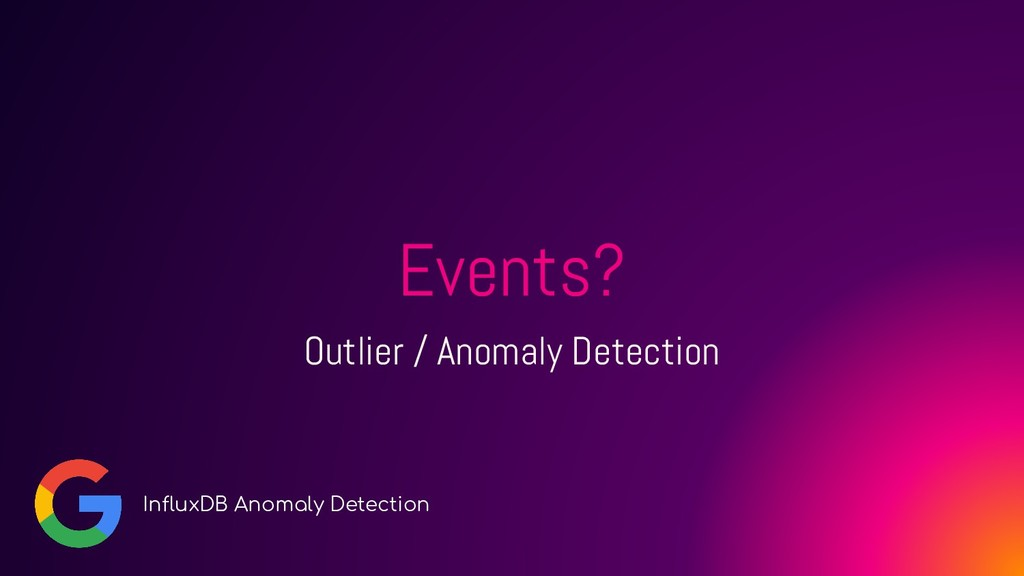 Events? Outlier / Anomaly Detection InfluxDB An...