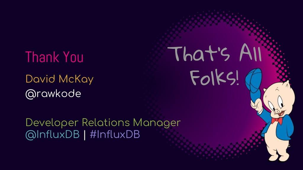 Thank You David McKay @rawkode Developer Relati...