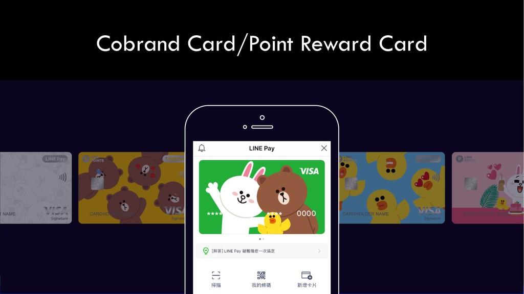 Cobrand Card/Point Reward Card
