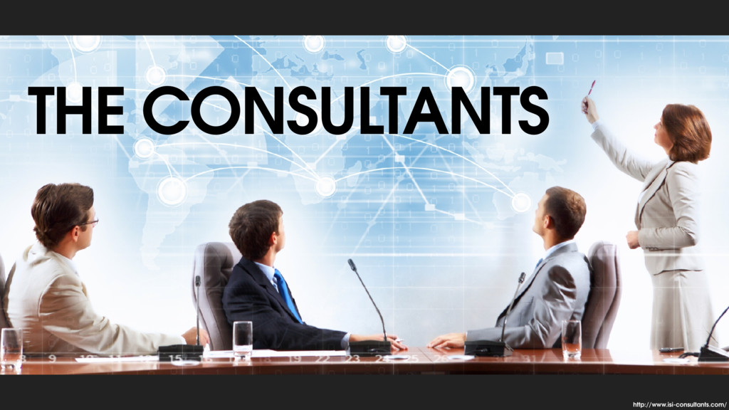 THE CONSULTANTS http://www.isi-consultants.com/