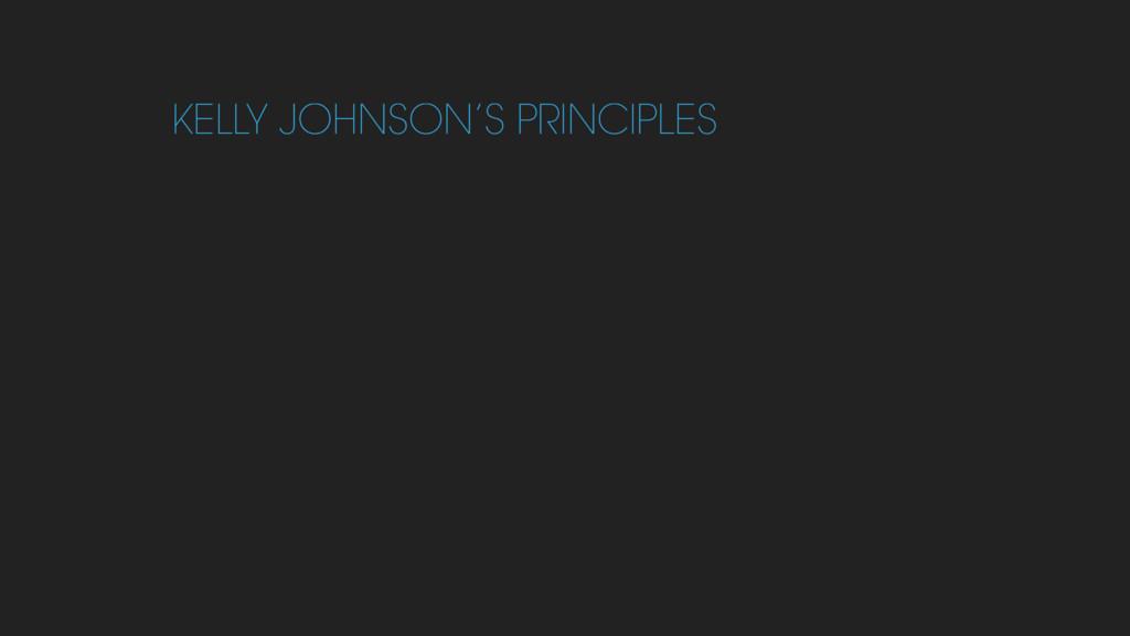 KELLY JOHNSON'S PRINCIPLES