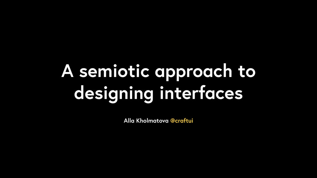 A semiotic approach to designing interfaces All...
