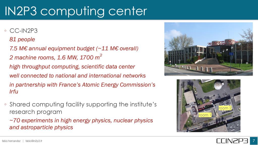 IN2P3 computing center !7 fabio hernandez | fab...