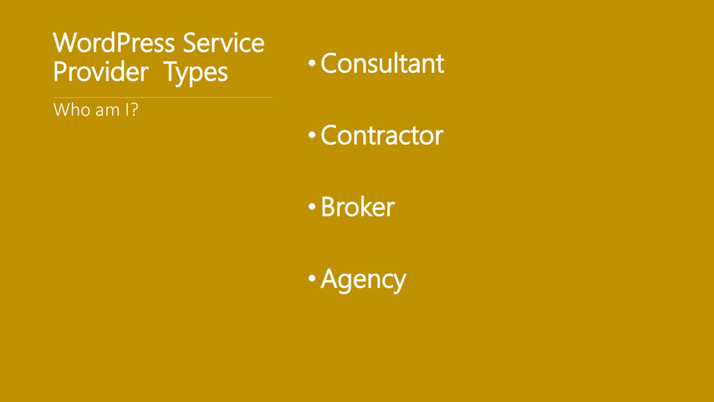 WordPress Service Provider Types •Consultant • ...