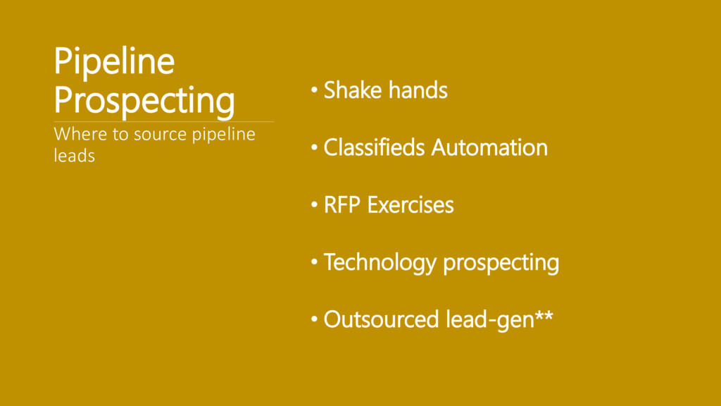 Pipeline Prospecting • Shake hands • Classified...
