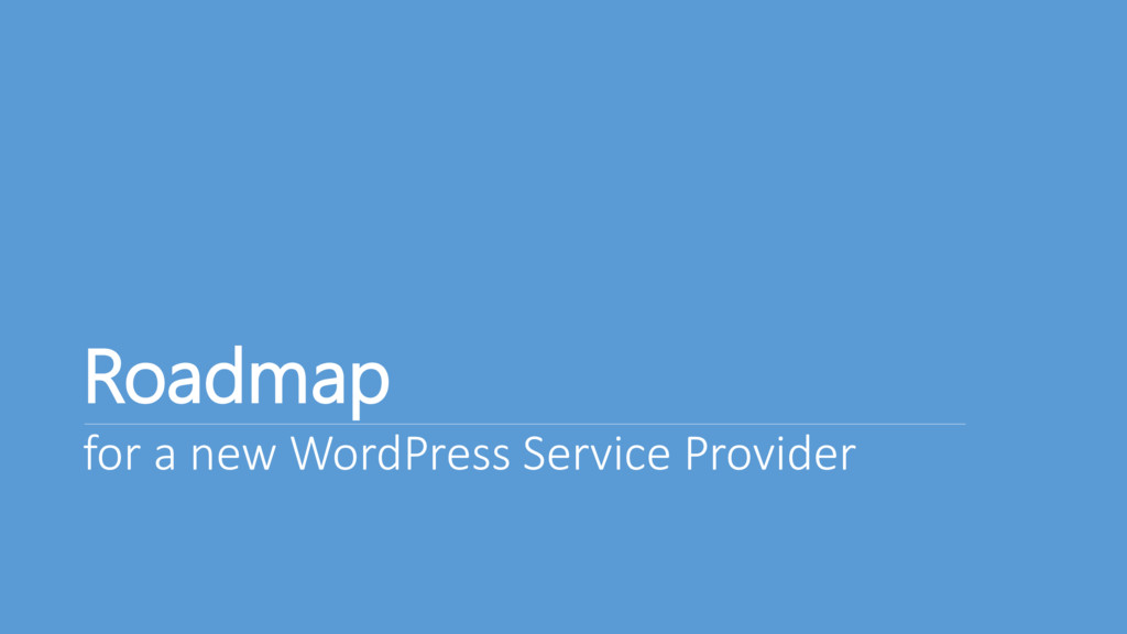 Roadmap for a new WordPress Service Provider