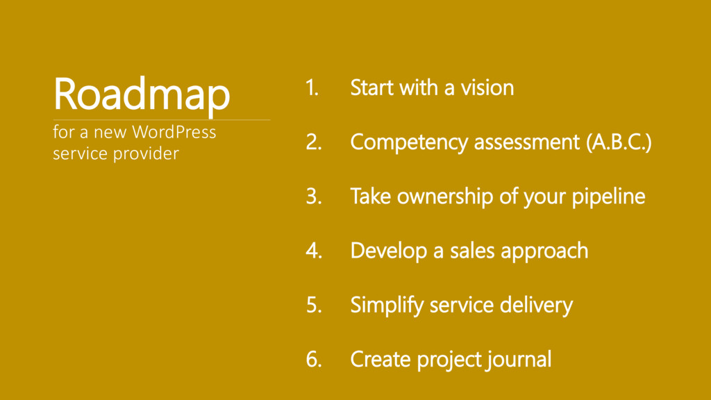 Roadmap 1. Start with a vision 2. Competency as...