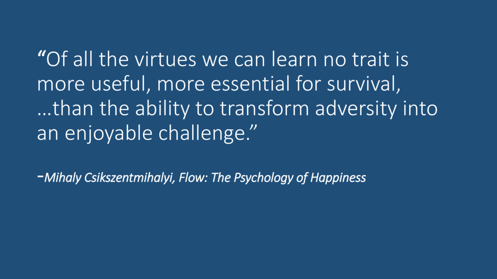 """Of all the virtues we can learn no trait is mo..."