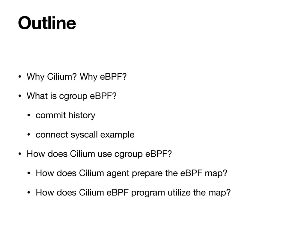 • Why Cilium? Why eBPF?  • What is cgroup eBPF?...