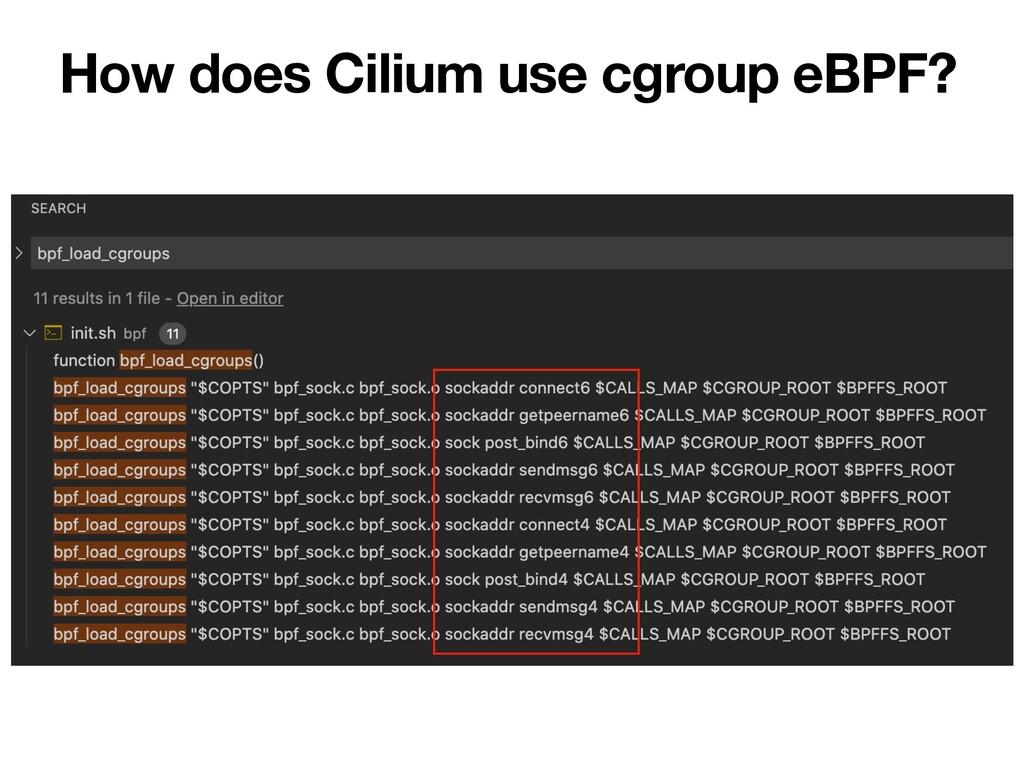 How does Cilium use cgroup eBPF?