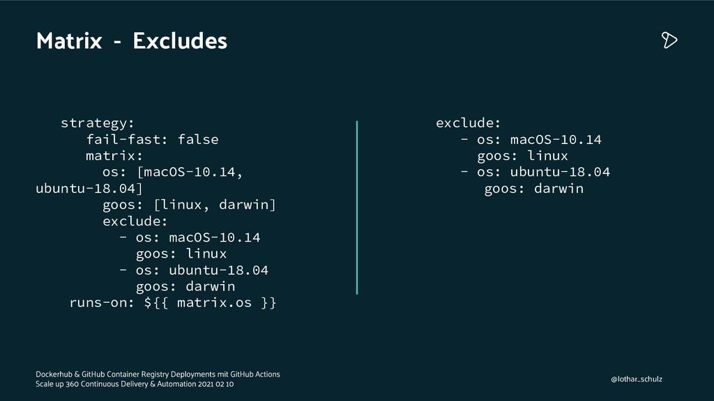 Matrix - Excludes strategy: fail-fast: false ma...