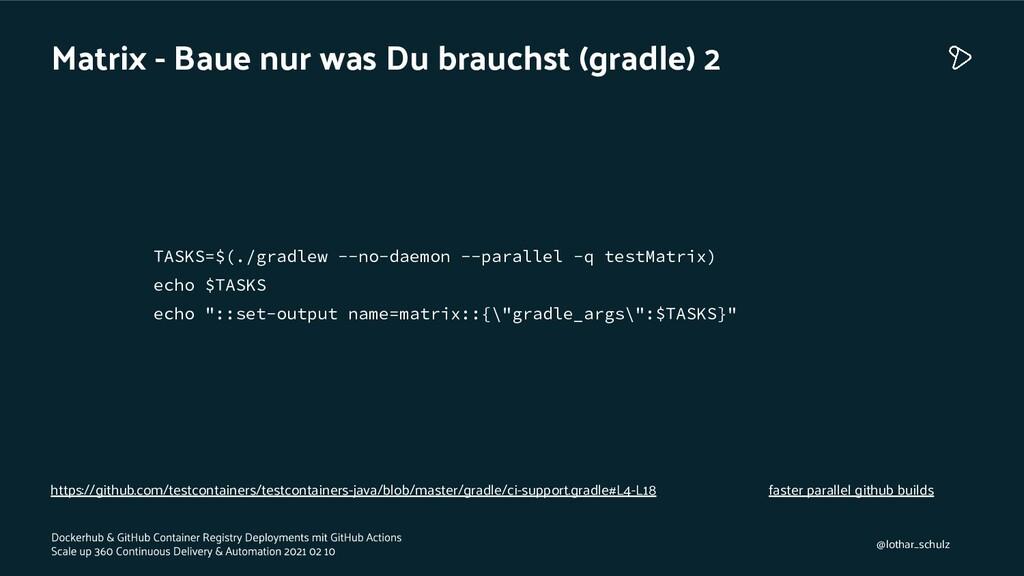 Matrix - Baue nur was Du brauchst (gradle) 2 TA...