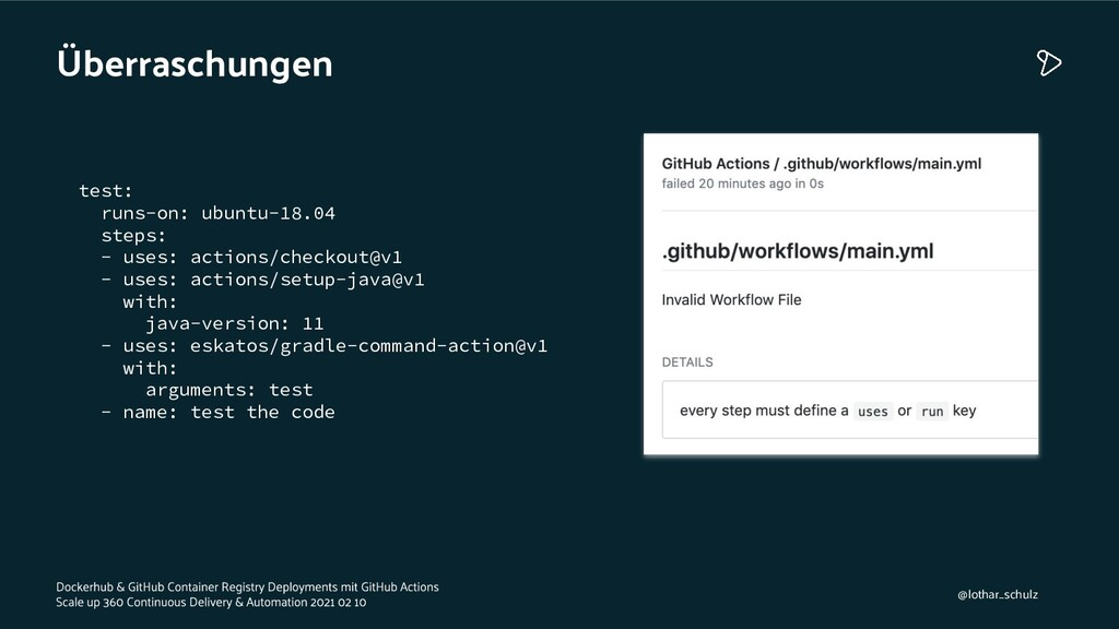 Überraschungen test: runs-on: ubuntu-18.04 step...