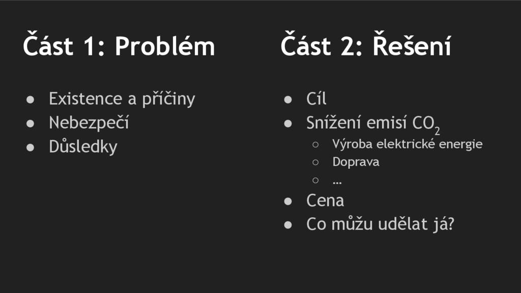 Část 1: Problém ● Existence a příčiny ● Nebezpe...