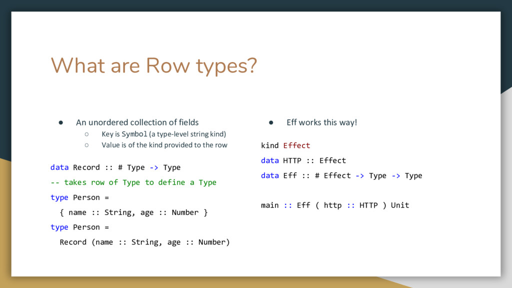 What are Row types? ● An unordered collection o...
