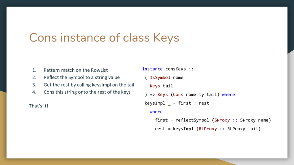 Cons instance of class Keys 1. Pattern match on...