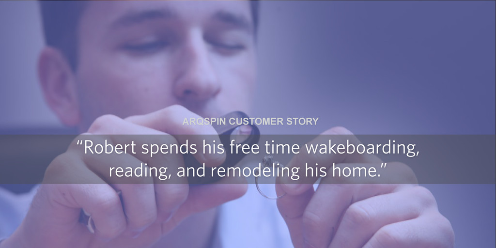 """Arqspin Customer Story """"Robert spends his free ..."""