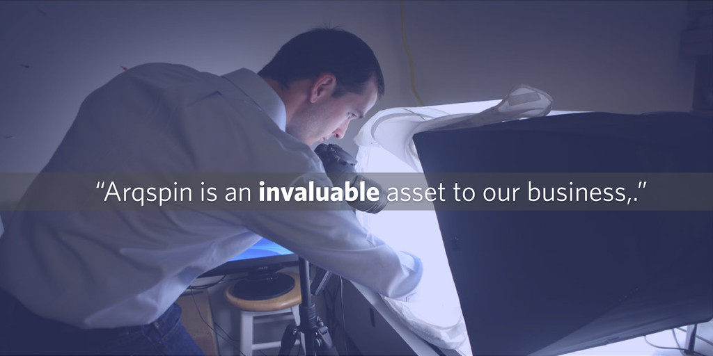 """""""Arqspin is an invaluable asset to our business..."""
