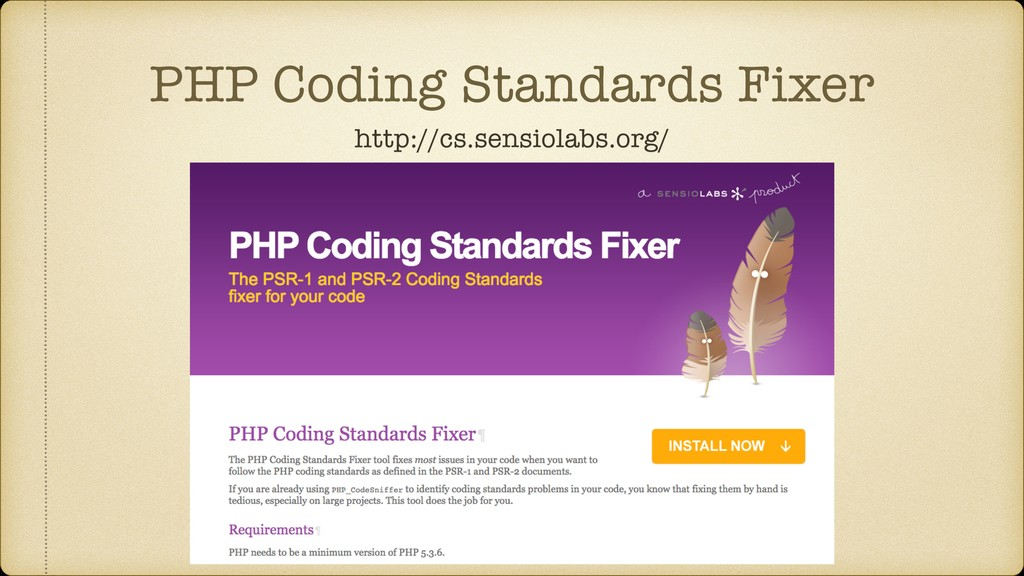 PHP Coding Standards Fixer http://cs.sensiolabs...
