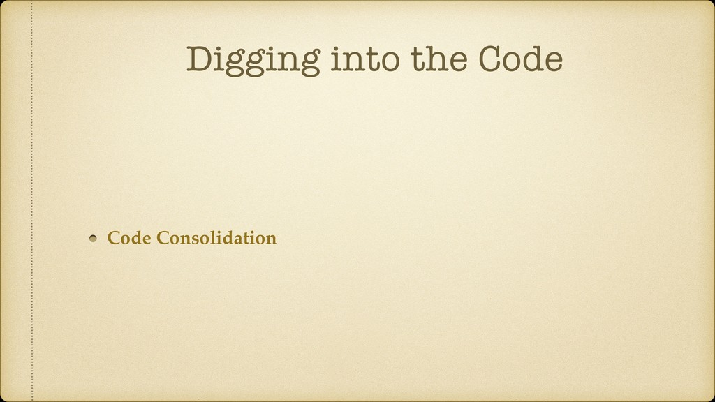 Digging into the Code Code Consolidation