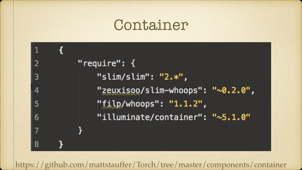 Container https://github.com/mattstauffer/Torch...