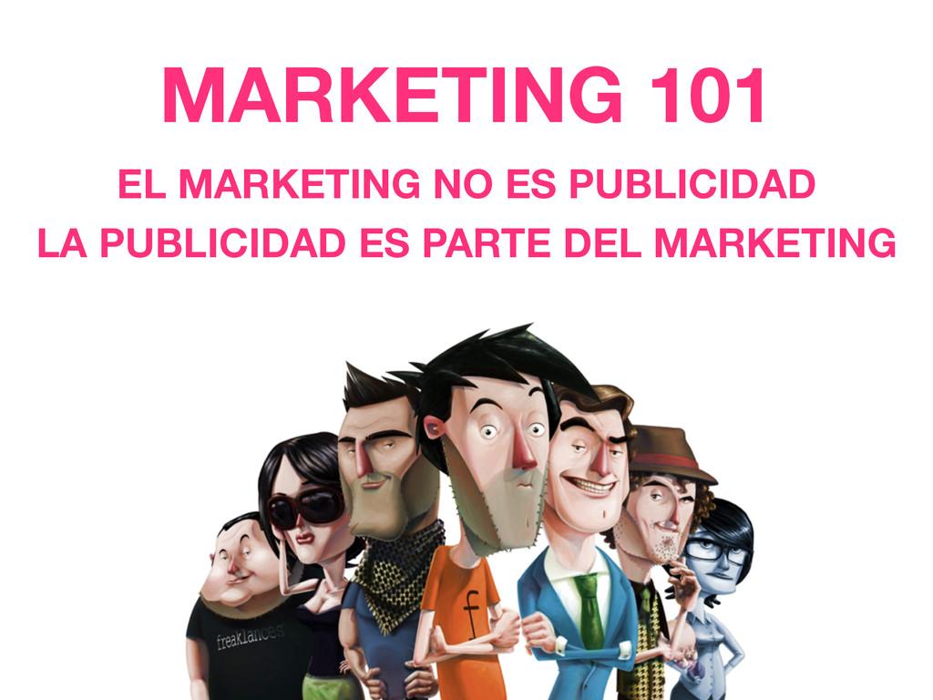 MARKETING 101 EL MARKETING NO ES PUBLICIDAD LA ...