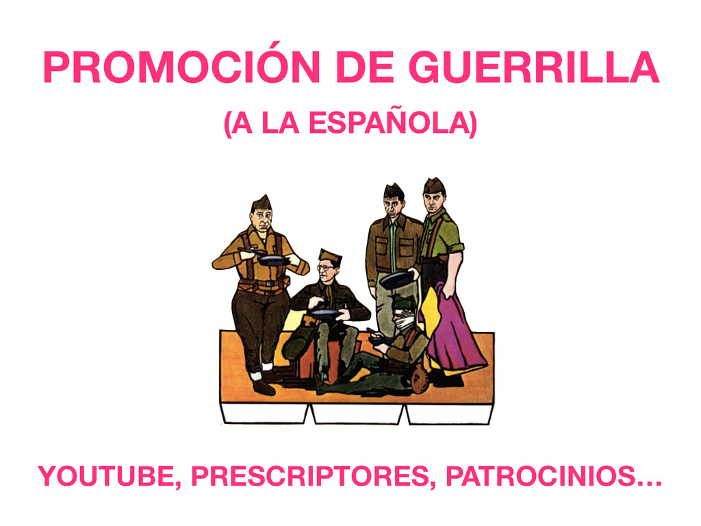 PROMOCIÓN DE GUERRILLA (A LA ESPAÑOLA) YOUTUBE,...
