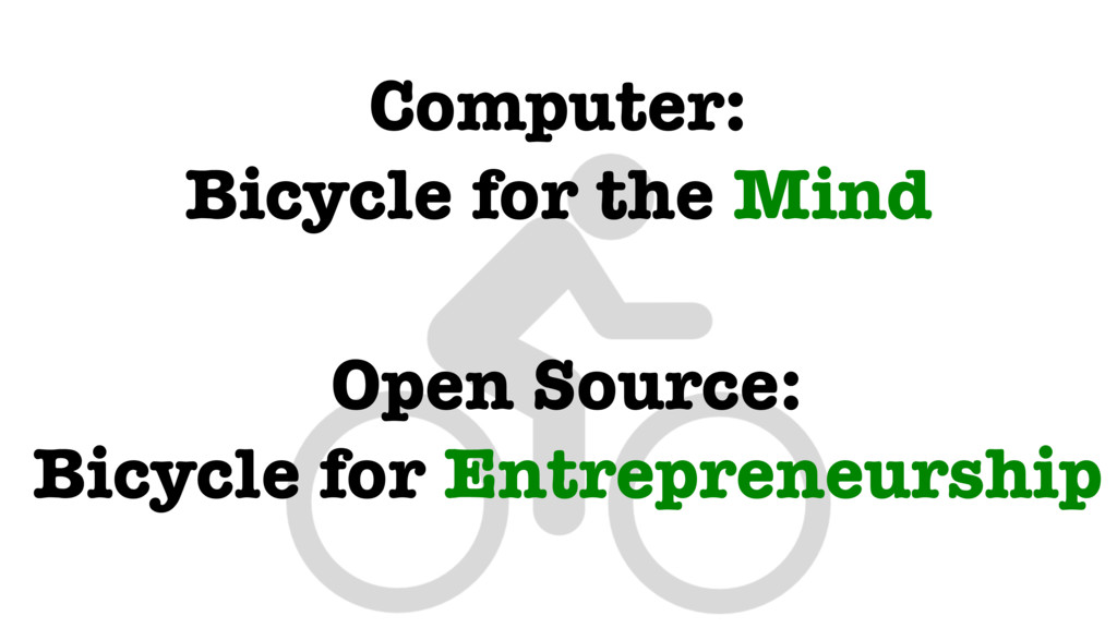 Computer: Bicycle for the Mind Open Source: Bic...