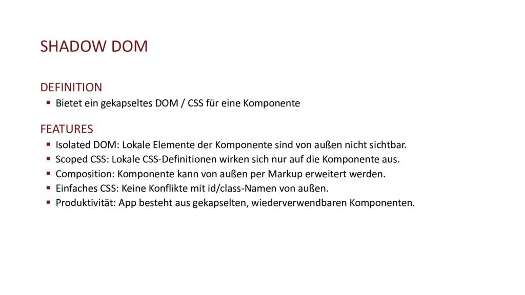 SHADOW DOM DEFINITION § Bietet ein gekapseltes ...