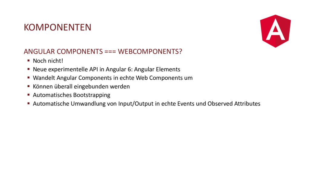 KOMPONENTEN ANGULAR COMPONENTS === WEBCOMPONENT...