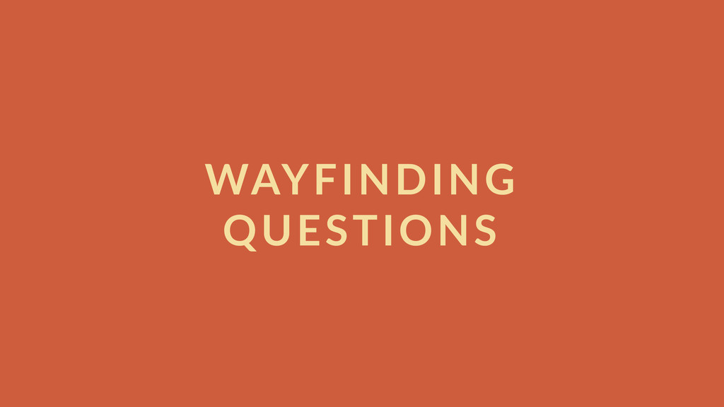 WAYFINDING   QUESTIONS