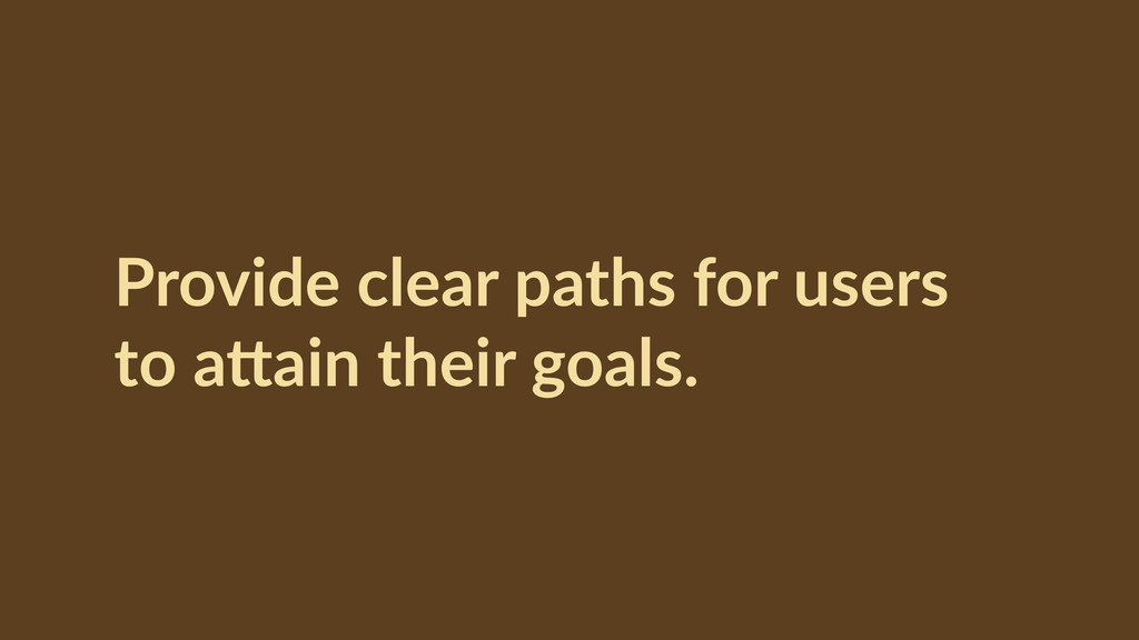 Provide  clear  paths  for  users   to  aaain  ...