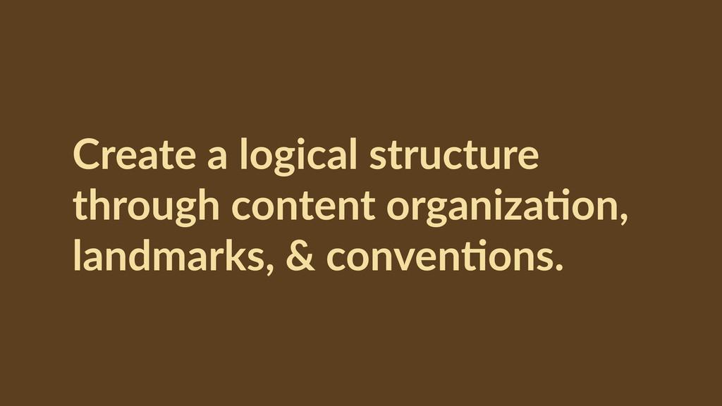 Create a logical structure  through conten...