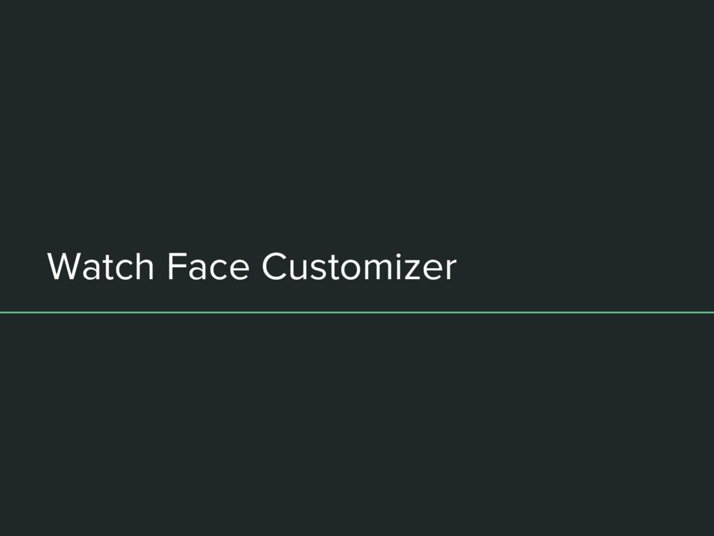 Watch Face Customizer