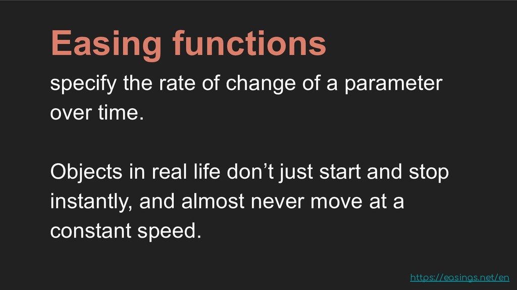 Easing functions specify the rate of change of ...