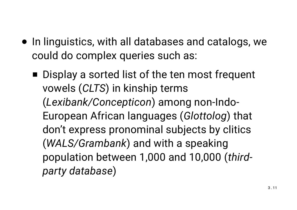 In linguistics, with all databases and catalogs...
