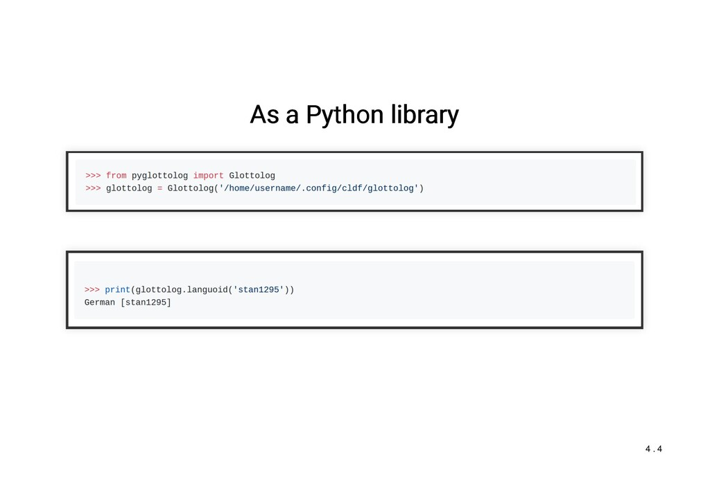 As a Python library As a Python library 4 . 4