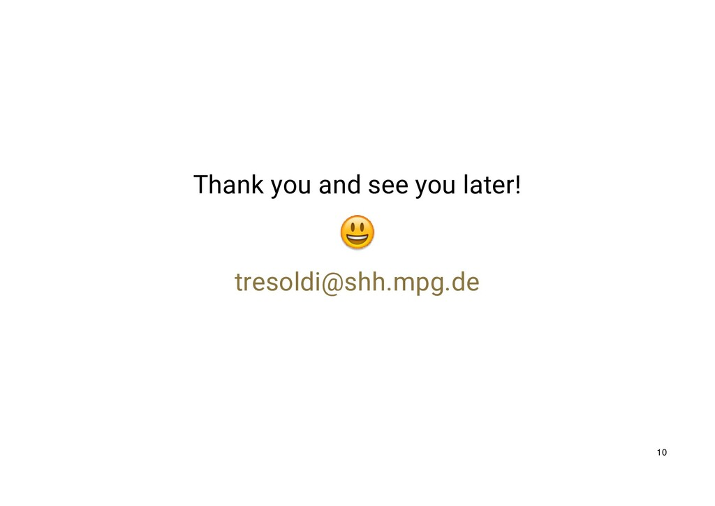 Thank you and see you later! tresoldi@shh.mpg.d...