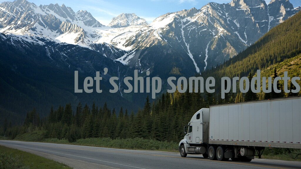 Let's ship some products